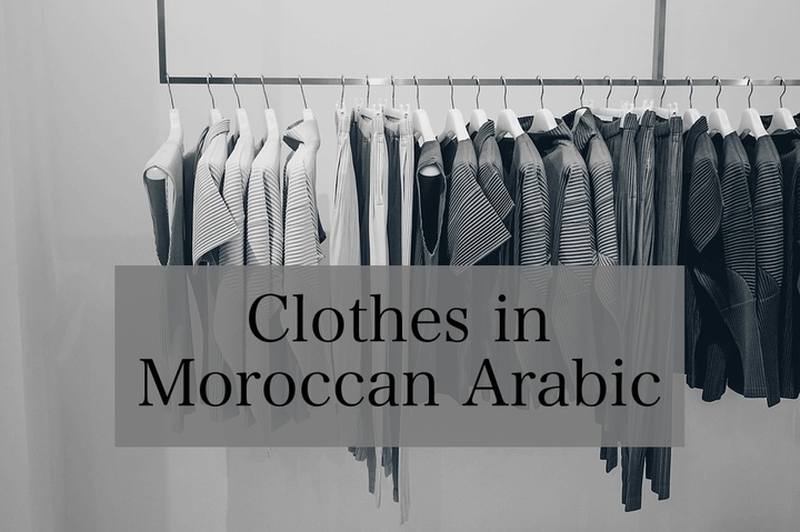 Clothes in Moroccan Arabic