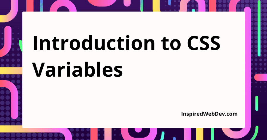 An introduction to CSS Variables