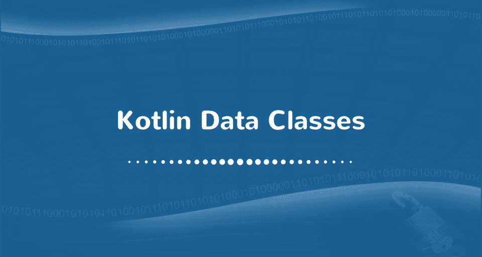 Introduction to Data Classes in Kotlin