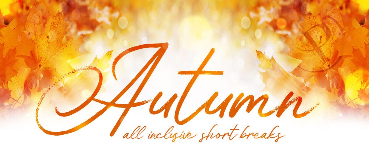 Autumn all inclusive short breaks