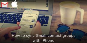 How to Sync Gmail Contact Groups with iPhone 11