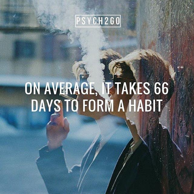 On average it takes 66 days to form a habit