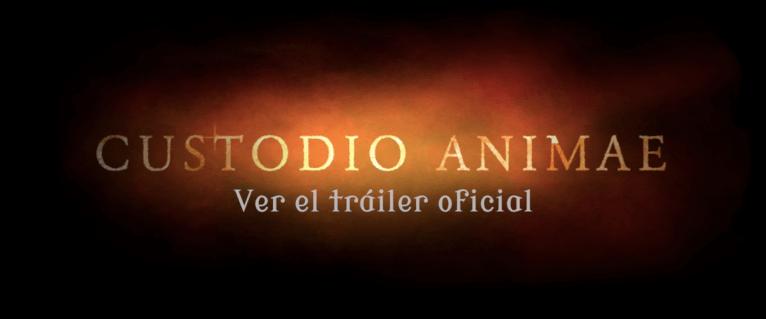 Tráiler de Custodio Animae en YouTube