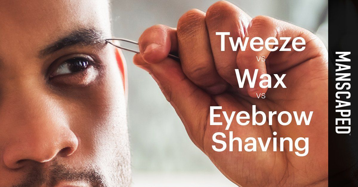 Tweeze vs Wax vs Eyebrow Shaving