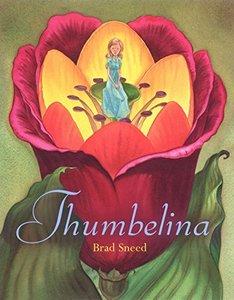Thumbelina by Hans Christian Andersen and Brad Sneed