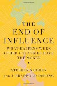 The End of Influence: What Happens When Other Countries Have the Money Cover