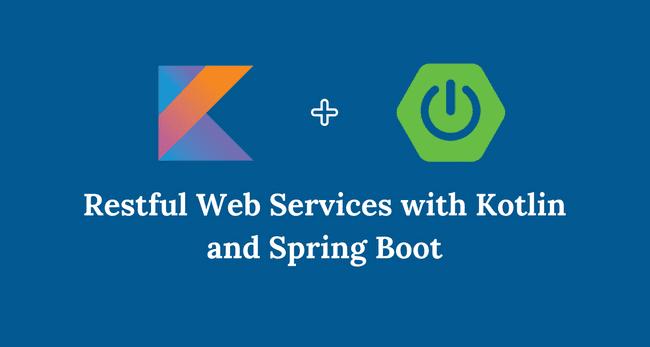 Building Restful APIs with Kotlin, Spring Boot, Mysql, JPA and Hibernate