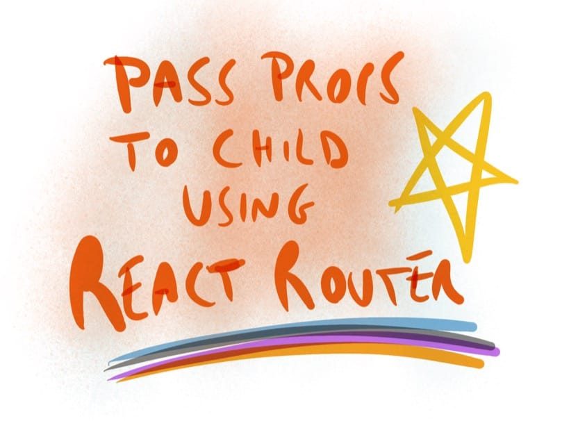 How to pass props to a child component via React Router