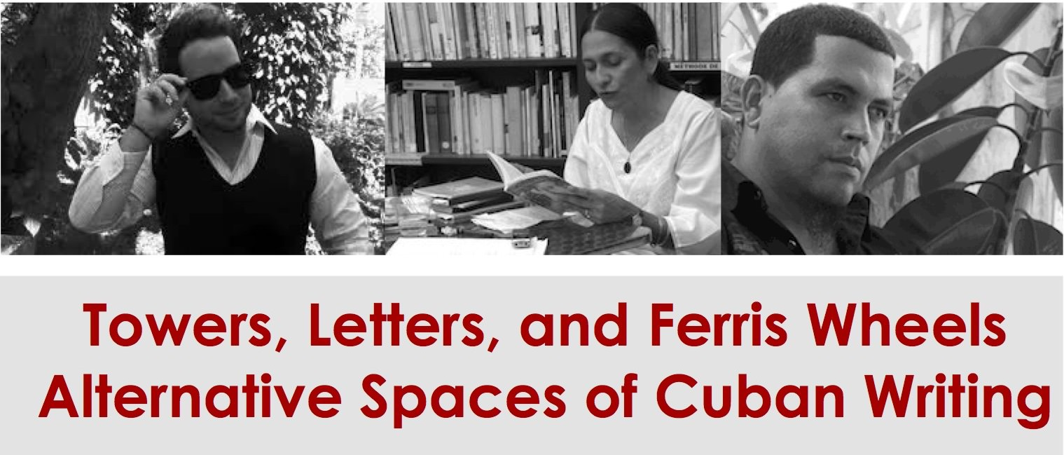 Towers, Letters, and Ferris Wheels: Alternative Spaces for Cuban Writing