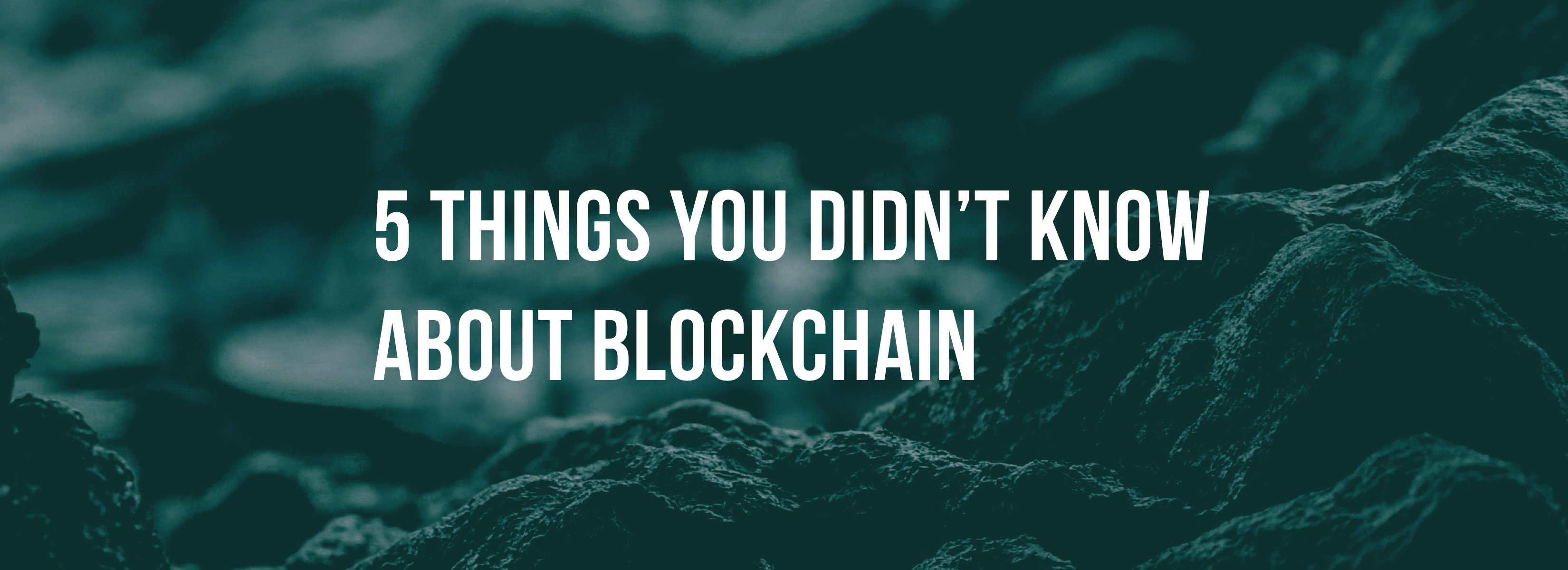 5 things you didn't know about blockchain
