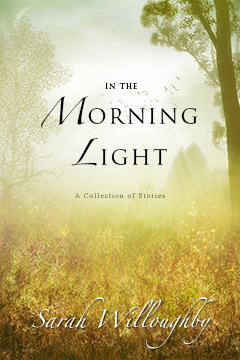 Cover for In the Morning Light, by Sarah Willoughby