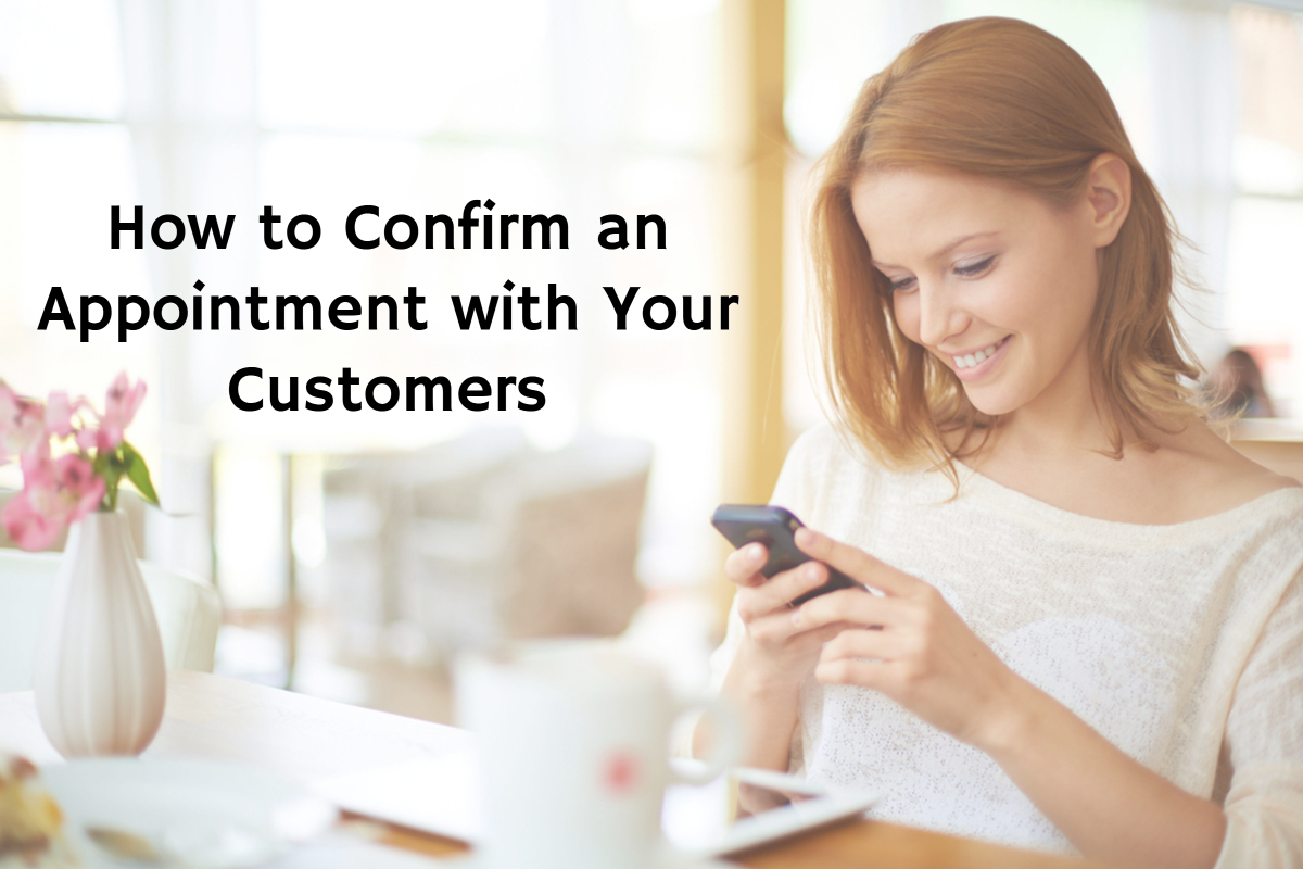 How to Confirm an Appointment with Your Customers