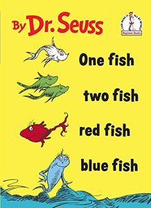 One Fish, Two Fish, Red Fish, Blue Fish by Dr.Seuss