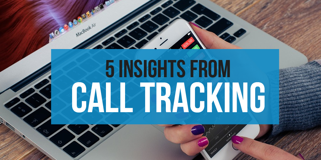 5 Insights from Call Tracking