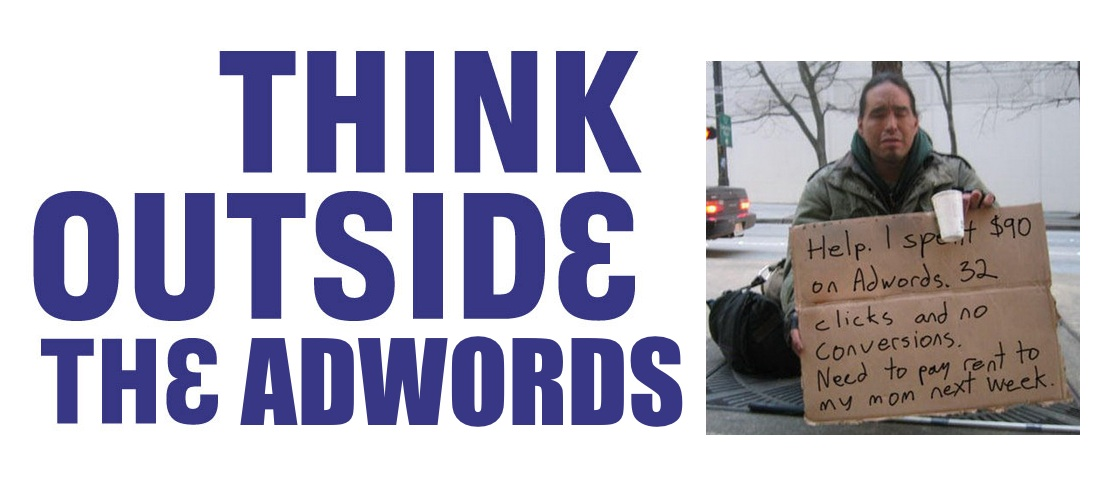 think outside the adwords