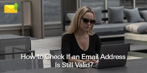 How to Check if an Email Address is Still Valid?