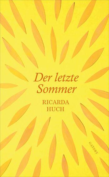 Der letzte Sommer von Ricarda Huch