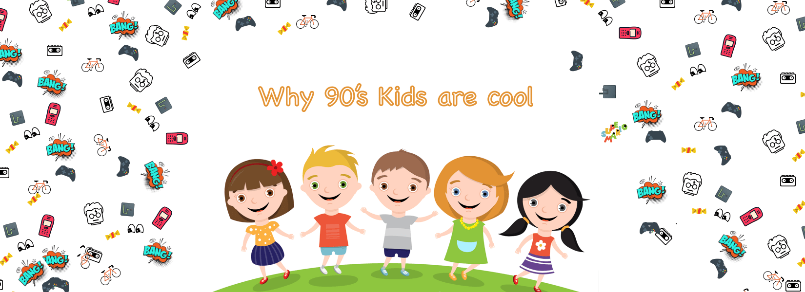 Why 90's kids are cool