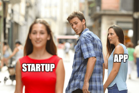 Distracting boyfriend meme with startup vs app