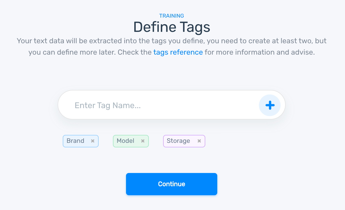 MonkeyLearn's model builder showing how to define tags: enter tag name then click the plus icon to add a new tag. Then click continue once you've added all tags