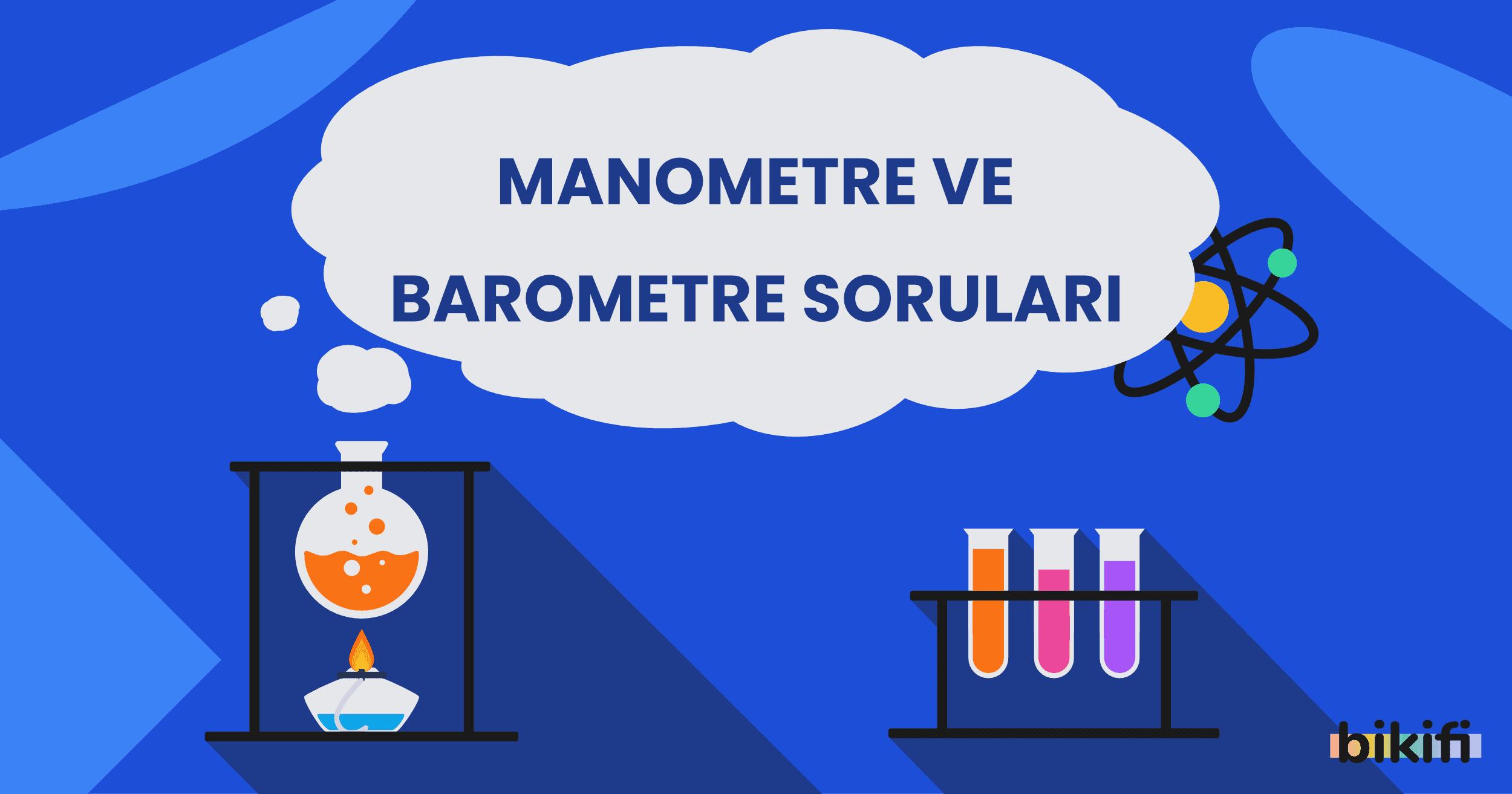 Manometre ve Barometre Soruları