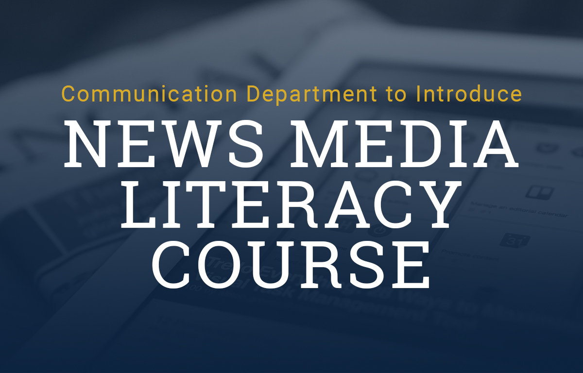 Communication Department to Introduce News Media Literacy Course