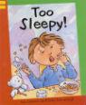 Too sleepy! by Sue Graves