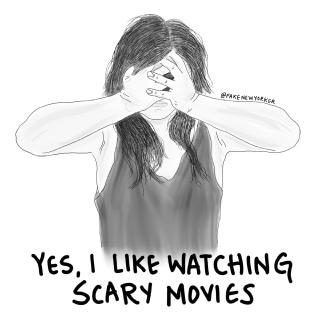 I like watching scary movies.jpg