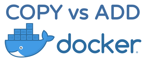 Dockerfile COPY vs ADD - Key Differences and Best Practices