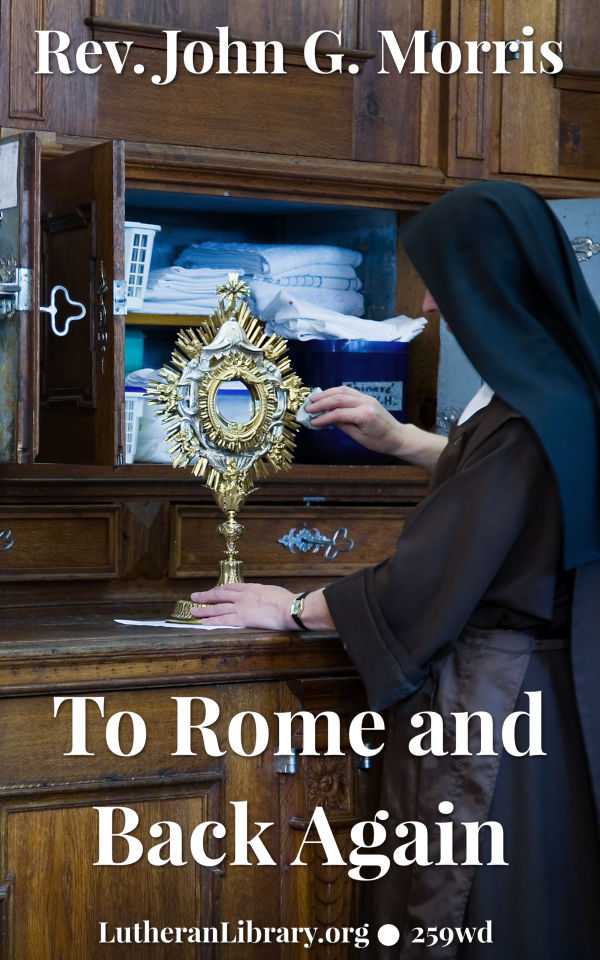 To Rome and Back Again: The Story of Two Proselytes by John G. Morris