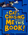 A cat is chasing me through this book! by Benjamin Bird