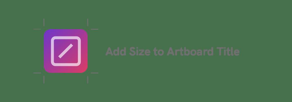 Adobe XD - Add Size to Artboard Title plugin