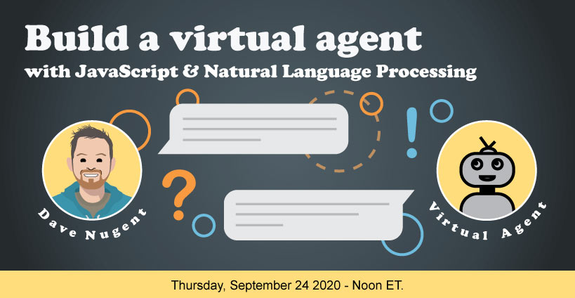 Banner for Build a Virtual Agent with JavaScript and Natural Language Processing