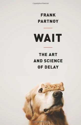 Wait: The Art and Science of Delay Cover