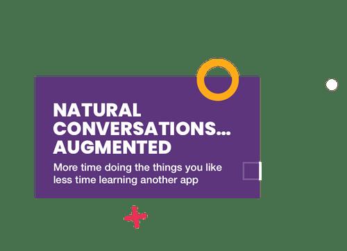 Natural Conversations Augmented