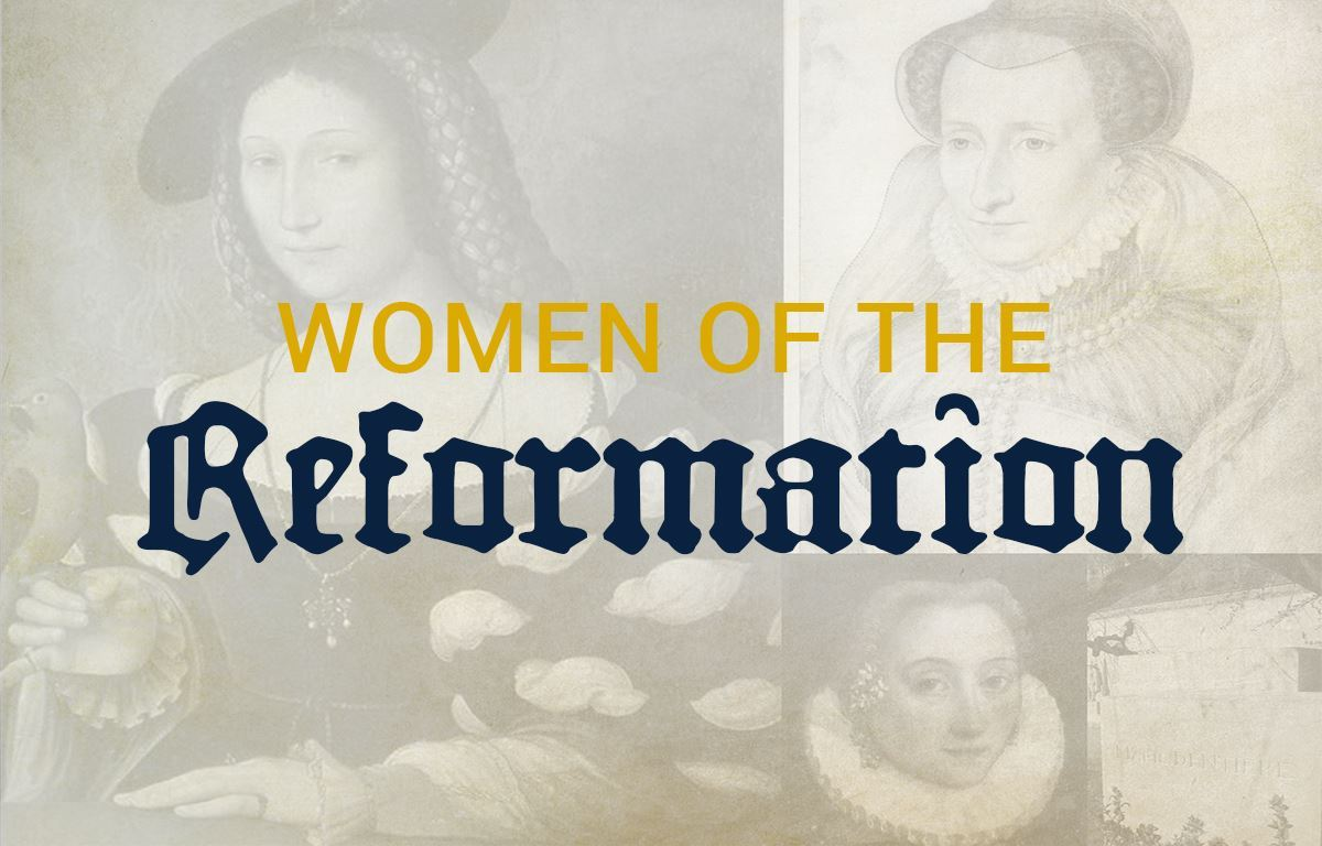 Women of the Reformation