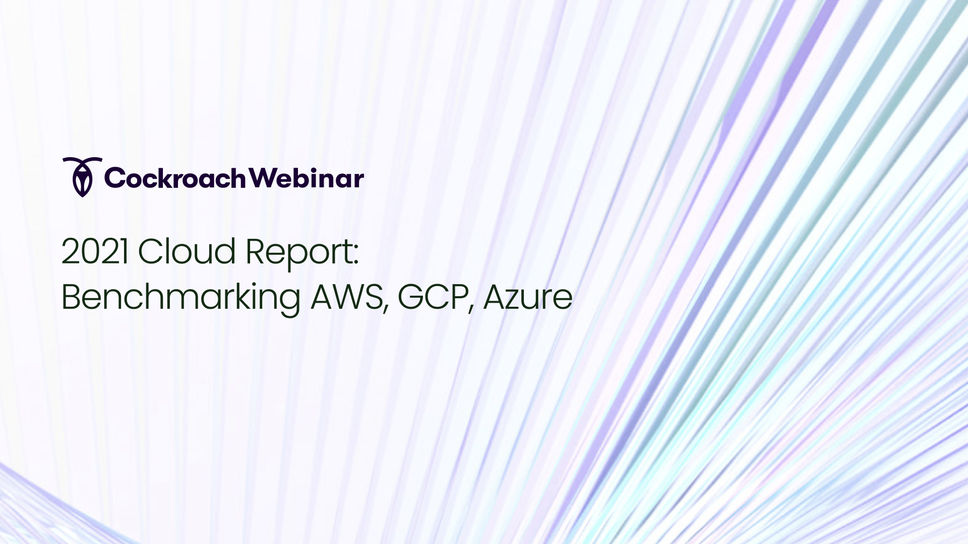 2021 Cloud Report: Benchmarking AWS, GCP, Azure