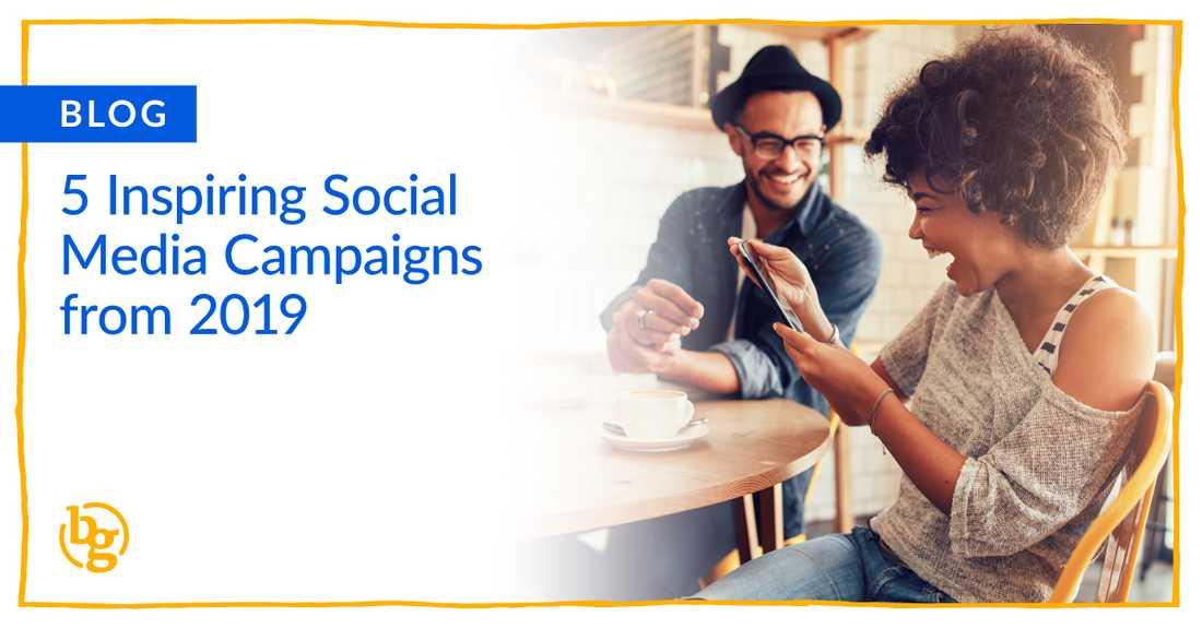5 Inspiring Social Media Campaigns of 2019
