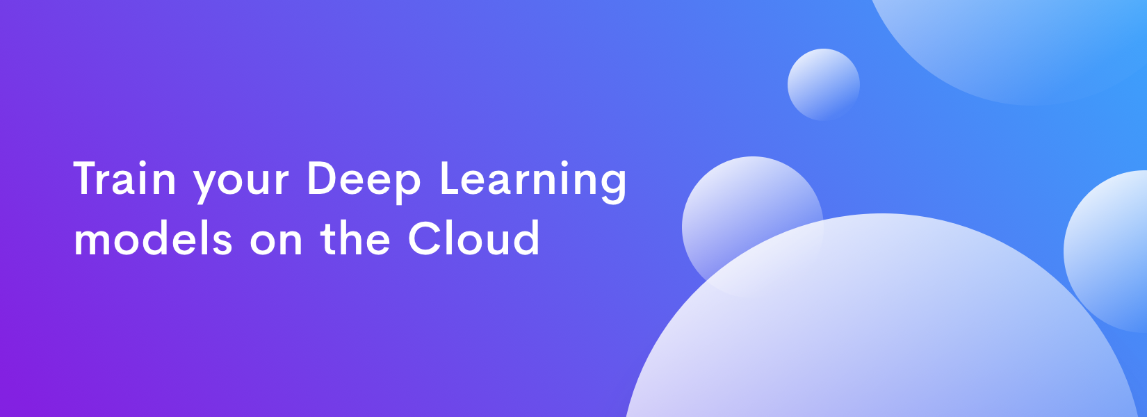 Train your Deep Learning models on the Cloud