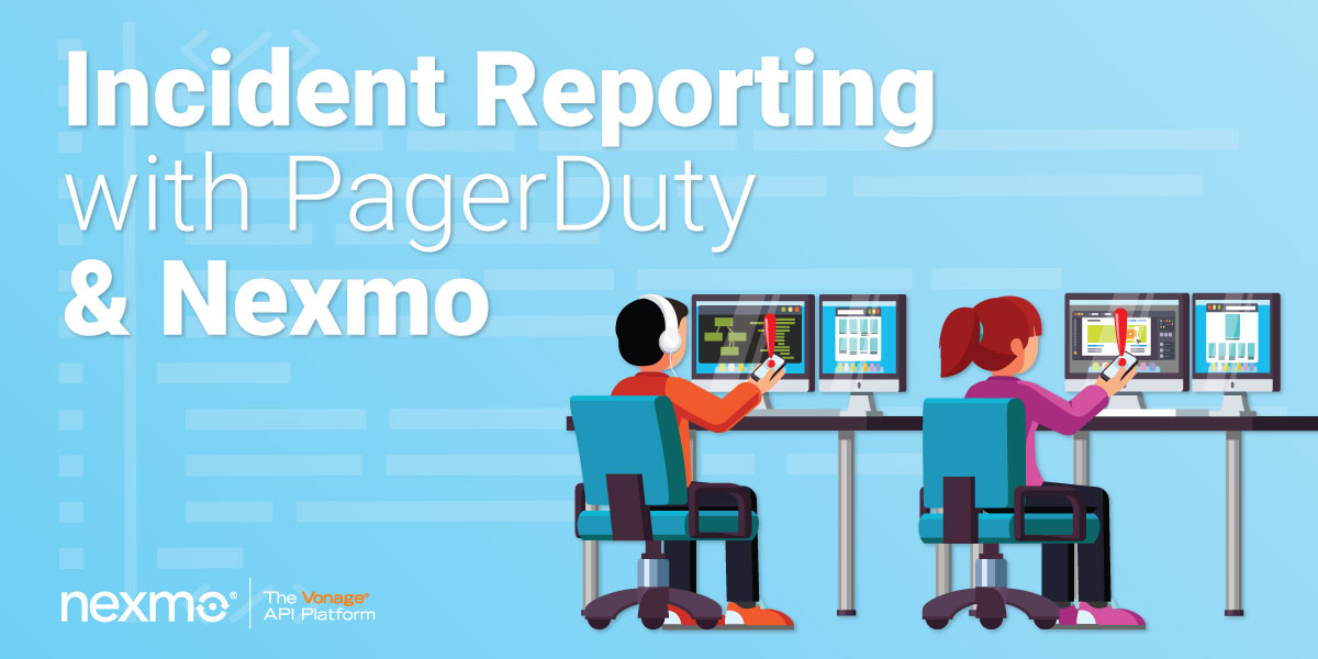 Incident Reporting with PagerDuty and Nexmo