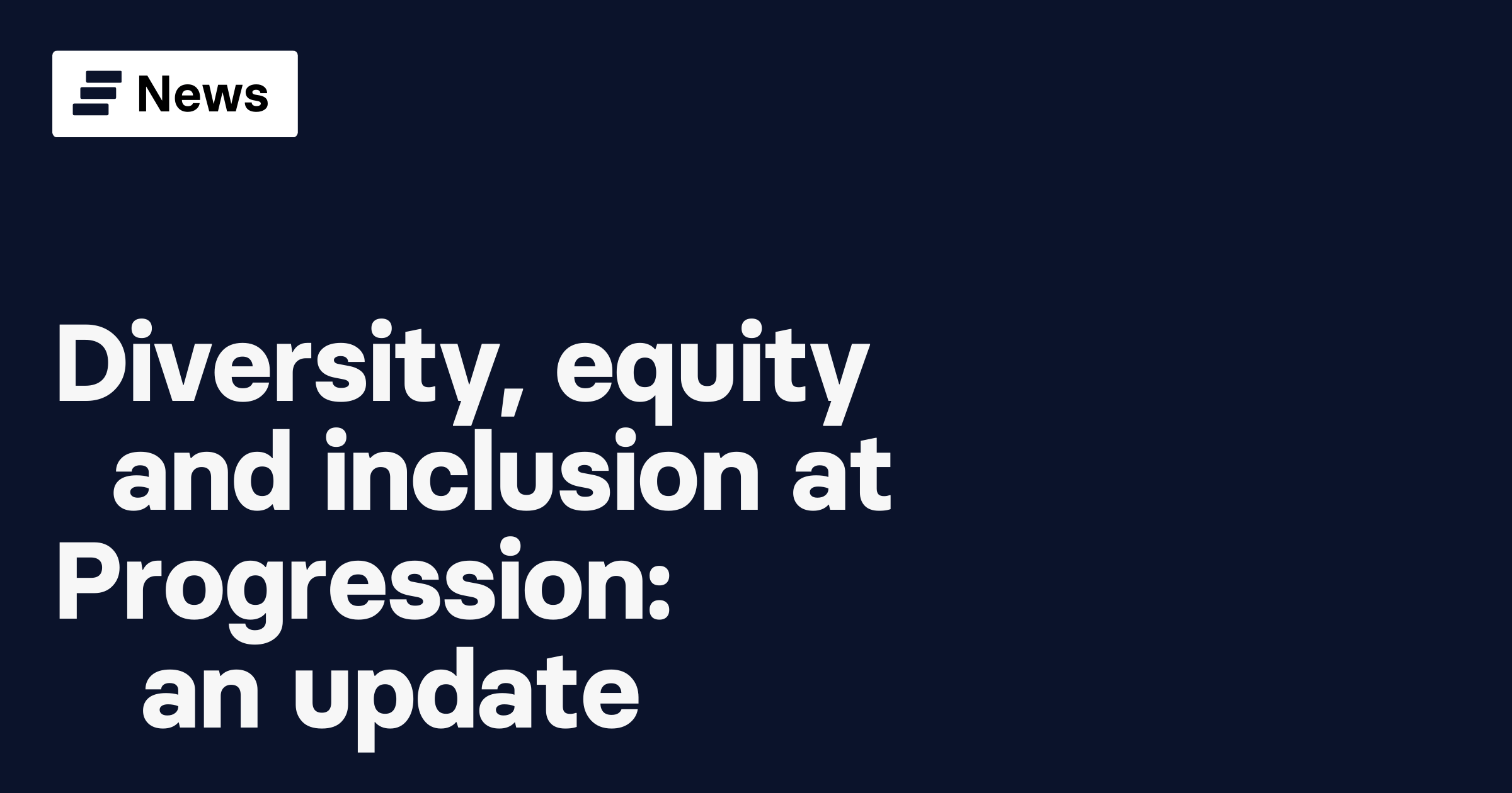 Diversity, equity and inclusion at Progression: an update