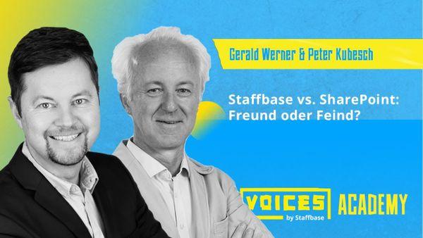 Gerald Werner & Peter Kubesch: Staffbase vs. SharePoint – Freund oder Feind?