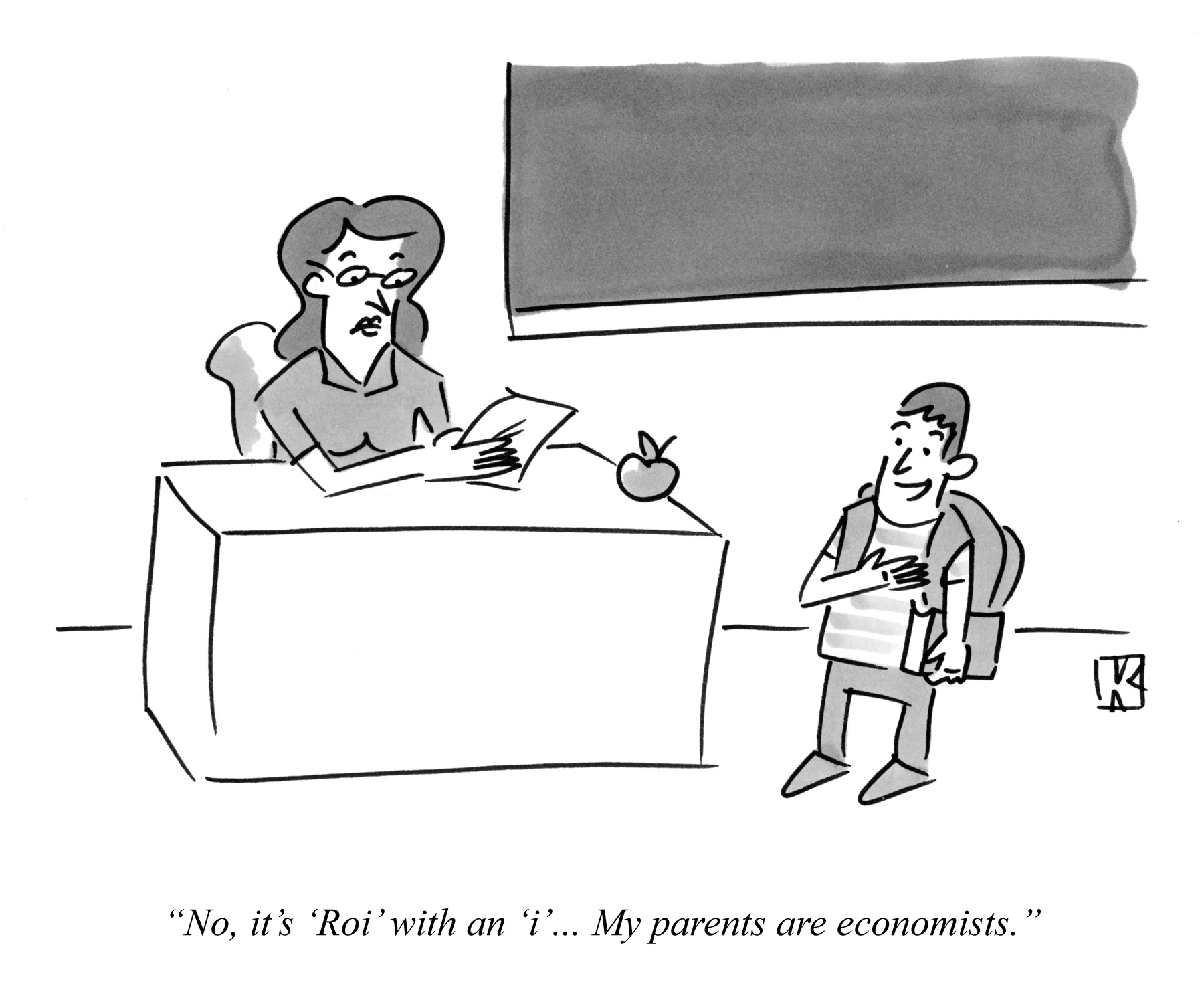 No, it's 'Roi' with an 'i'... My parents are economists.