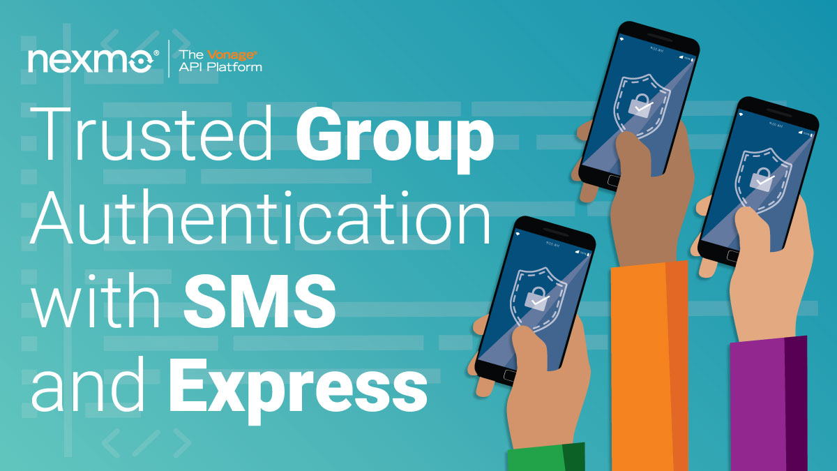 Trusted Group Authentication with SMS and Express