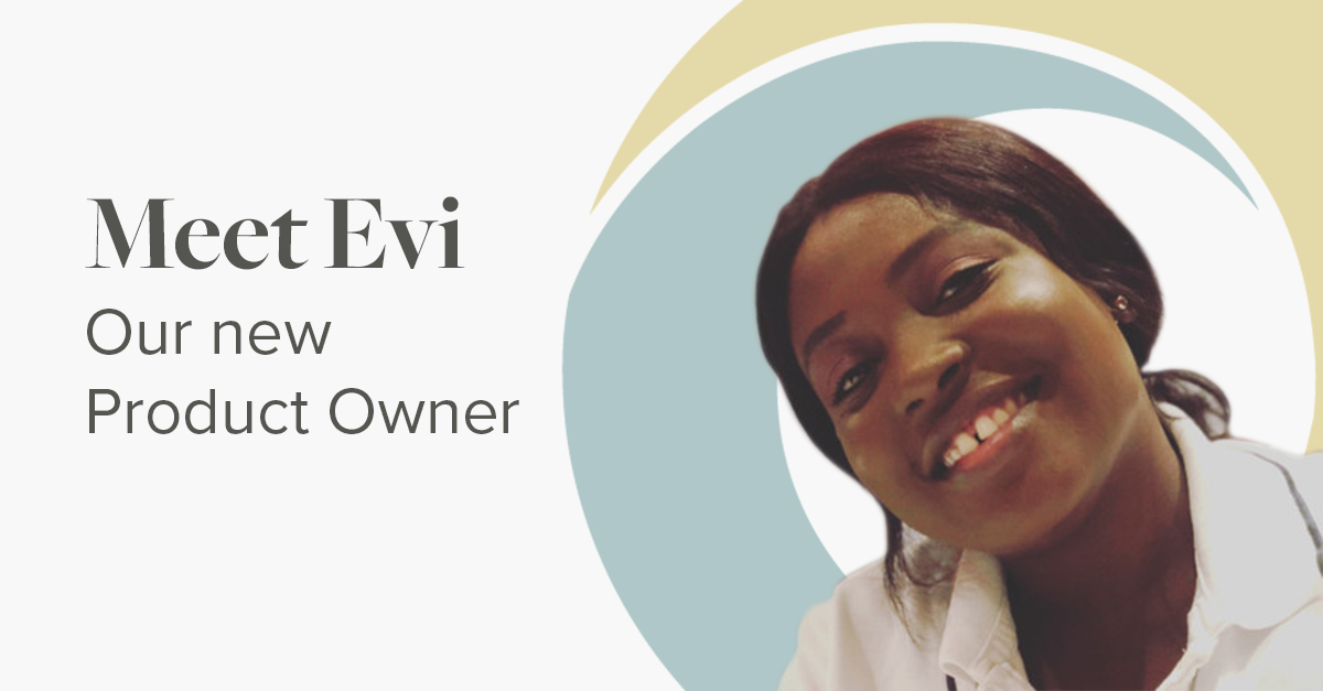 Meet Evi our new product owner