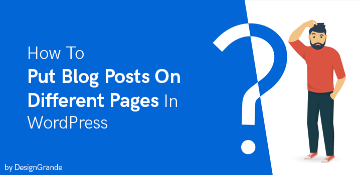 Tutorial on How to Place Blog Posts in Different Pages in WordPress Website