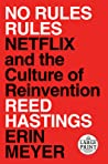 No Rules Rules: Netflix and the Culture of Reinvention
