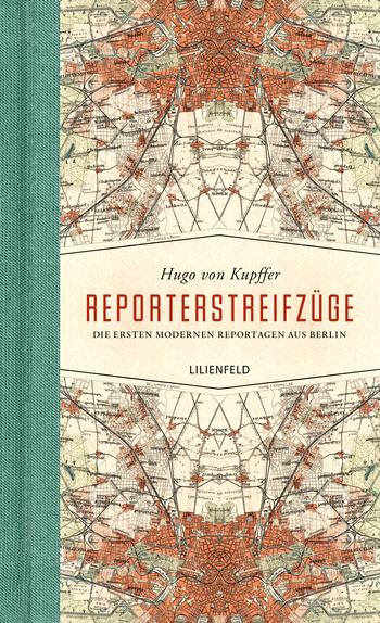 Reporterstreifzüge von Hugo von Kupffer