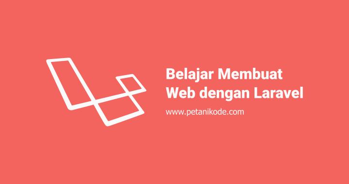 Belajar Membuat Web dengan Framework Laravel