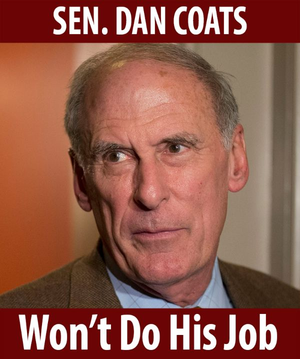 Senator Coats won't do his job!